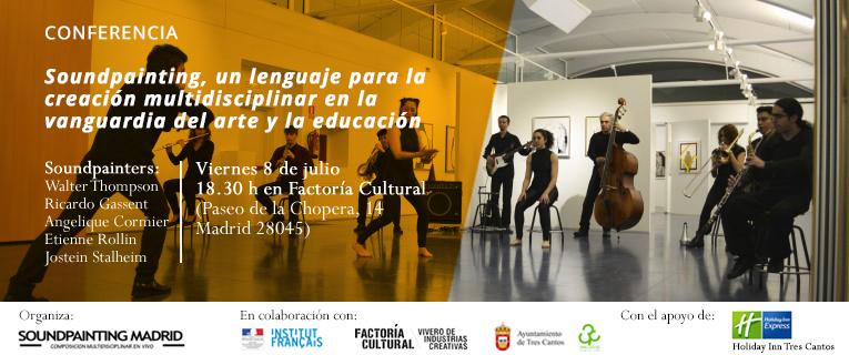 """08.07. 2016 CONFERENCIA """"Soundpainting, un lenguaje para la creación multidisciplinar en la vanguardia del arte y la educación"""""""